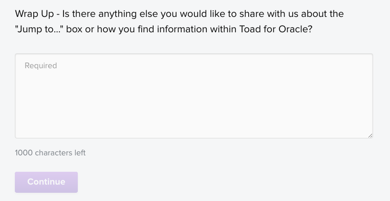 """Wrap Up - Is there anything else you would like to share with us about the """"Jump to..."""" box or how you find information within Toad for Oracle?"""
